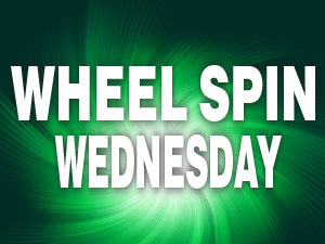 WHEEL SPIN WEDNESDAYS